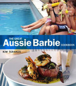 The Great Aussie Barbie Cookbook - Kim Terakes