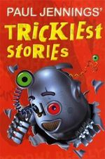 Trickiest Stories - Paul Jennings