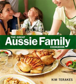 The Great Aussie Family Cookbook - Kim Terakes