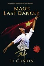 Mao's Last Dancer : Film Tie-in Edition - Li Cunxin