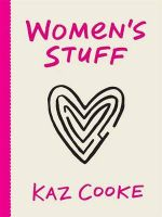 Women's Stuff - Kaz Cooke