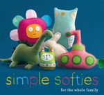 Simple Softies for the Whole Family - Anon