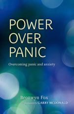 Power Over Panic : Overcoming Panic and Anxiety - Bronwyn Fox