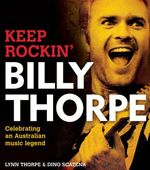 Billy Thorpe :  Keep Rockin' - Lynn Thorpe