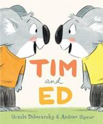 Tim and Ed - Ursula Dubosarsky