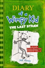 The Last Straw : Diary of a Wimpy Kid Series : Book 3 - Jeff Kinney