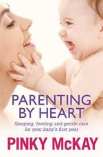 Parenting by Heart - Pinky McKay