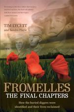 Fromelles : The Final Chapter - Tim Lycett