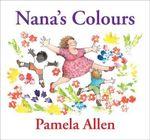 Nana's Colours -  Pamela Allen