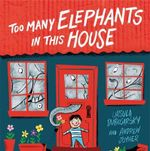 Too Many Elephants in this House - Ursula Dubosarsky