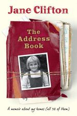 The Address Book  : A memoir about my homes (all 32 of them) -  Jane Clifton