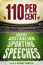 110 Per Cent : Great Australian Sporting Speeches -  Michael Winkler