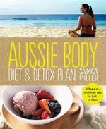 Aussie Body Diet and Detox Plan - Saimaa Miller
