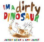 I'm a Dirty Dinosaur - Janeen Brian