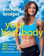 Your Best Body : Signed Copies Available For A Limited Time Only!* - Michelle Bridges