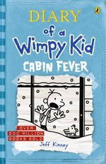 Cabin Fever : Diary of a Wimpy Kid : Book 6 - Jeff Kinney