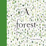 A Forest : Winner of the 2013 Crichton Award for new illustrators - Marc Martin