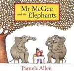 Mr. McGee and the Elephants - Pamela Allen