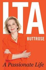 A Passionate Life - Ita Buttrose