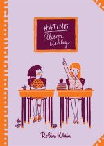 Hating Alison Ashley : Australian Children's Classics - Robin Klein