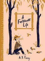 A Fortunate Life : An Australian Children's Classics - A.B. Facey