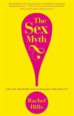 The Sex Myth - Rachel Hills