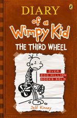 The Third Wheel : Diary of a Wimpy Kid : Book 7 - Jeff Kinney