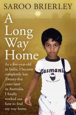 A Long Way Home - Saroo Brierley