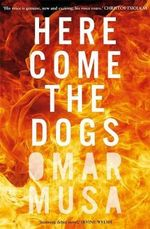 Here Come the Dogs - Order your signed copy!* - Omar Musa
