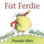 Fat Ferdie - Pamela Allen
