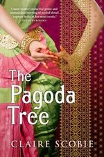 The Pagoda Tree - Claire Scobie