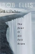 The Year it All Fell Down - Bob Ellis
