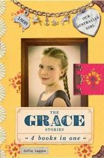 The Grace Stories : 4 Books In One : Our Australian Girl - Sofie Laguna