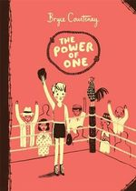 The Power of One : Australian Children's Classics - Bryce Courtenay