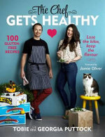 The Chef Gets Healthy - Tobie Puttock
