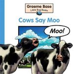 Little Bug Books : Cow Says Moo! - Graeme Base