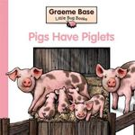 Little Bug Books : Pigs Have...Piglets - Graeme Base
