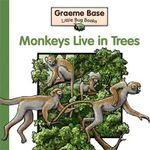 Little Bug Books : Monkeys Live - Graeme Base