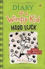 Hard Luck : Diary of a Wimpy Kid : Book 8 - Jeff Kinney