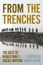 From the Trenches : The Best ANZAC Writing of World War One