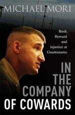 In the Company of Cowards - Order Your Signed Copy!* - Michael Mori