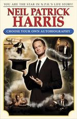 Neil Patrick Harris's Chose Your Own Autobiography - Neil Patrick Harris