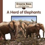 A Herd of Elephants : Little Bug Books - Graeme Base