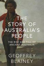 History Australia's People Volume 1 - Geoffrey Blainey