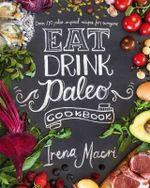 Eat Drink Paleo - Irena Macri