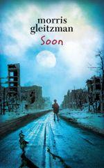 Soon : The Felix and Zelda Series : Book 5 - Morris Gleitzman