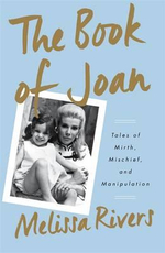 The Book of Joan : Tales of Mirth, Mischief and Manipulation - Melissa Rivers