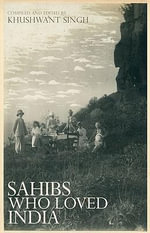 Sahibs Who Loved India : Aims, Execution and Impact of American Colonial Po...