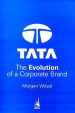 Tata : The Evolution of a Corporate Brand - Morgen Witzel
