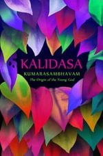 Kumarasambhavam : The Origin of the Young God - Kalidasa